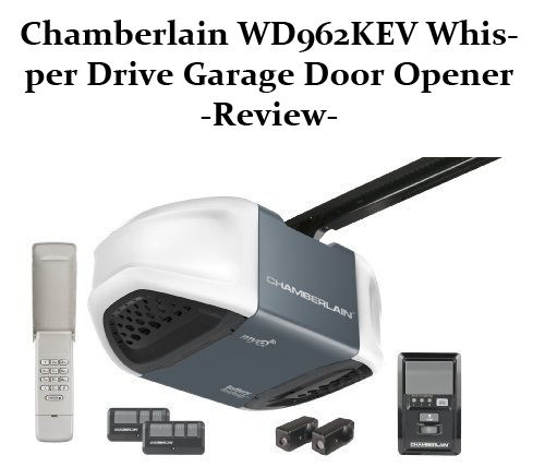 Chamberlain WD962KEV Whisper Drive Garage Door Opener Review
