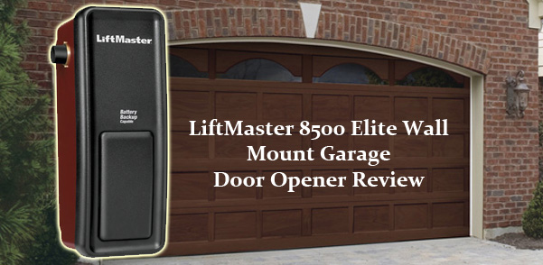 LiftMaster 8500 Elite Wall Mount Garage Door Opener Review