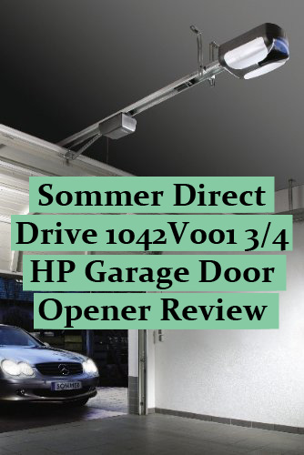 Sommer Direct Drive 1042V001 3/4 HP Garage Door Opener Review