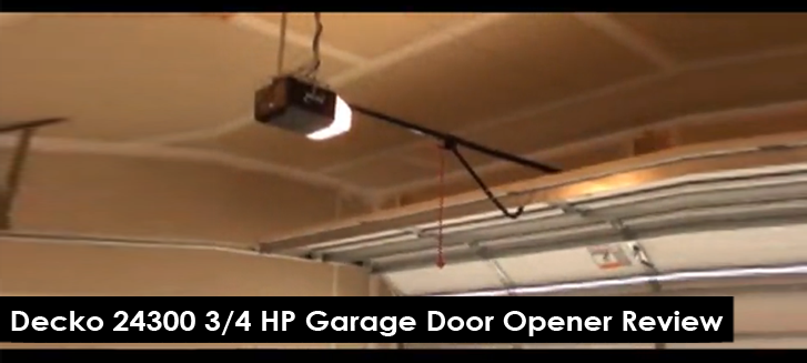 Decko 24300 3/4 HP Garage Door Opener Review