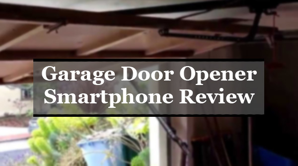 Garage Door Opener Smartphone Review